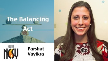 Parshat Vayikra- The Balancing Act- Ayelet Prero (Midwest & National NCSY)