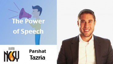 Parshat Tazria- The Power of Speech – Shlomo Mandel, Toronto NCSY